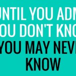 Admit you don't know