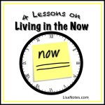 4 lessons on living in the now