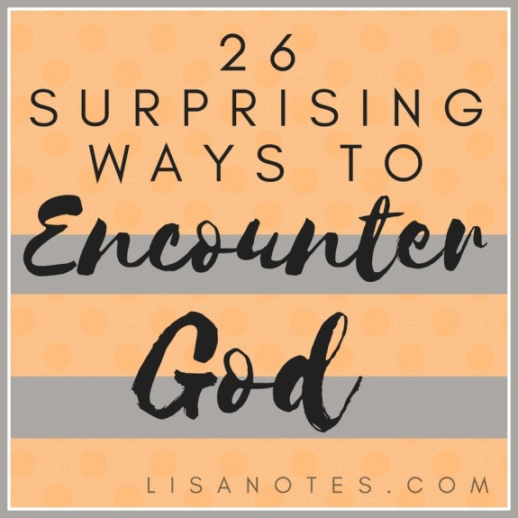 26-Surprising-Ways-to-Encounter-God_Lisa-notes