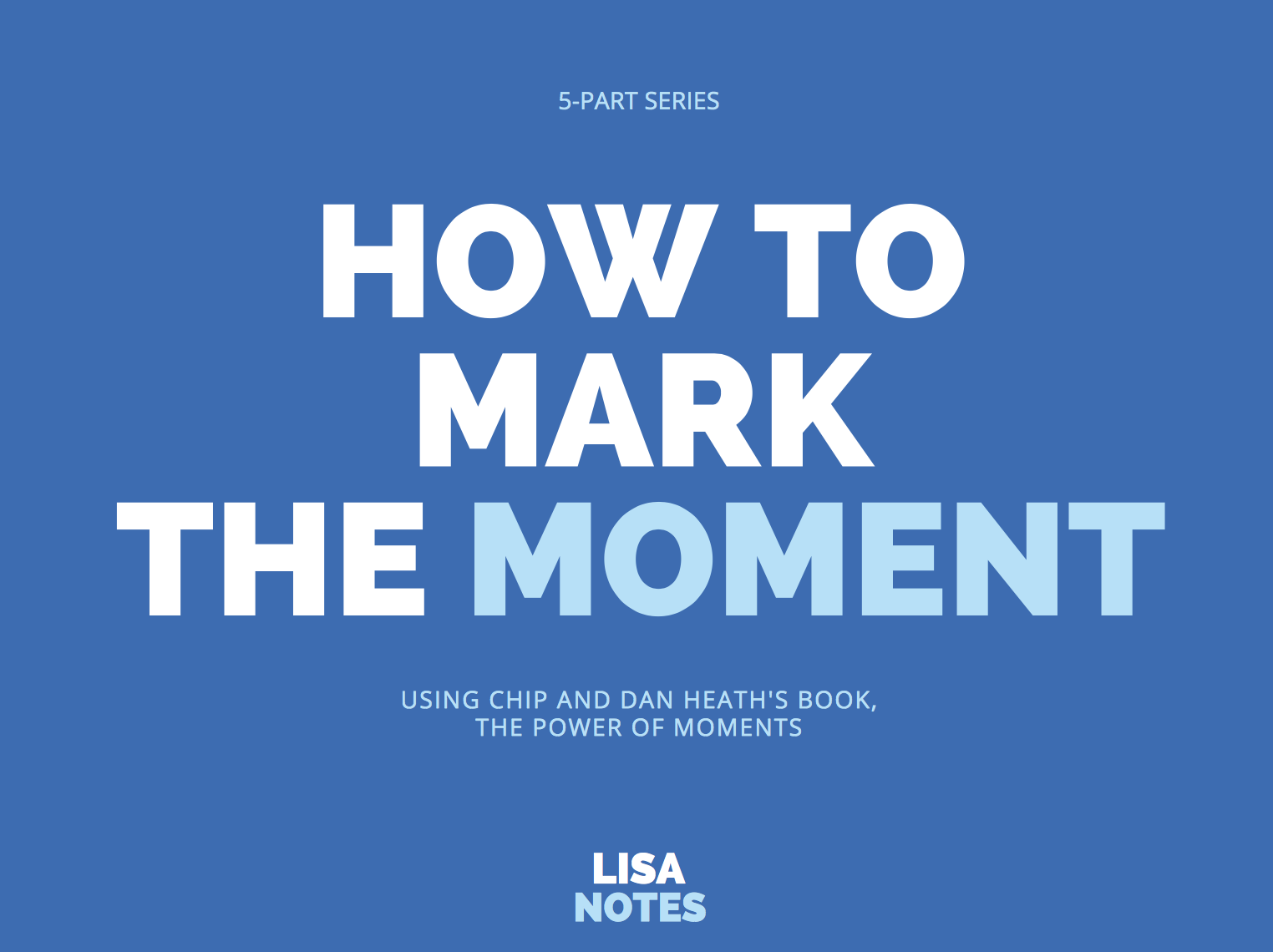 How-to-Mark-the-Moment_Lisanotes