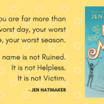 You are far more than your worst day. Jen Hatmaker