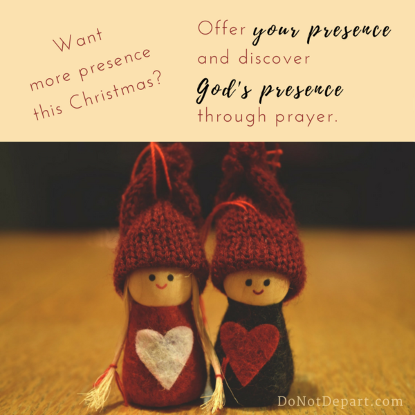 Want more presence? Through prayer