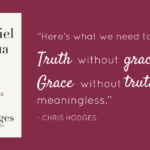 Truth without grace is mean. Chris Hodges