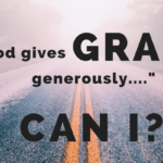 God gives grace generously_James-4-6