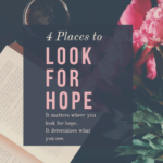 4 Places to Look for Hope