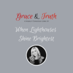 Be the Light—Grace & Truth Link-Up